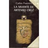 Libro La Muerte De Artemio Cruz Carlos Fuentes Con Envío