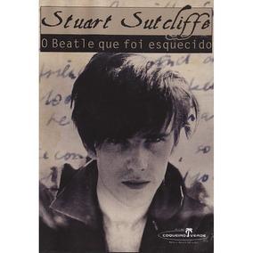 Stuart Sutcliffe - O Beatle Que Foi Esquecido