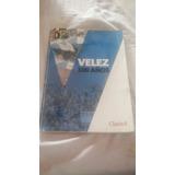 Libro Velez 100 Años + 2 Revistas Y 1 Banderin.