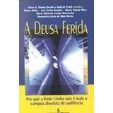 04dd6bbc91d A Deusa Ferida - Silvia H. Simoes Borelli   Priolli Orgs E O