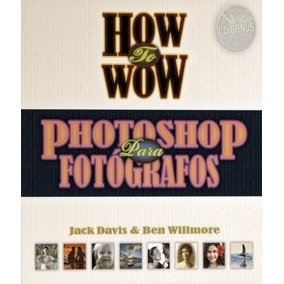 How To Wow - Photoshop Para Fotografos