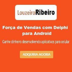 Curso Online Sistema De Força De Vendas P/ Android C/ Delphi