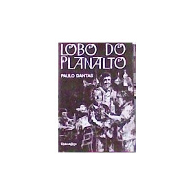 Livro Lobo Do Planalto - Paulo Dantas