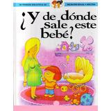 Libro En Pdf ¿ Y De Donde Sale Este Bebe ?