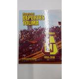 Libro Historia Del Deportes Tolima 55 Años Fútbol Colombiano