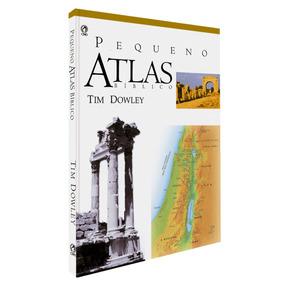 Livro Pequeno Atlas Bíblico / Tim Dowley