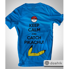 Playera Keep Calm And Catch Pikachu - Doshik Pokemon Gamer