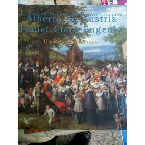 Libro El Arte En La Corte De Alberto De Austria E Isabel
