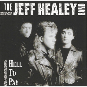 The Jeff Healey Band - Hell To Pay ( Importado Usa )