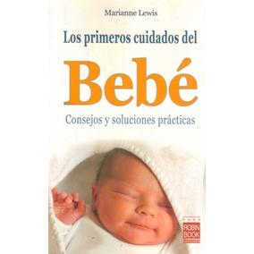 Los Primeros Cuidados Del Bebe - Marianne Lewis ,