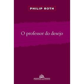 Livro: O Professor Do Desejo