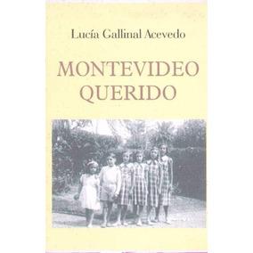 Montevideo Querido - Gallinal Acevedo, Lucia