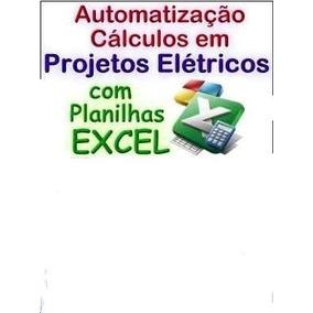Automatização De Cálculos Projetos Elétricos Com Planilhas