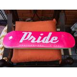 Tabla Skate Pride 7.625 Rosa Fluor
