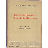 Instrucción Reservada Al Conde De Moctezuma. Juan De Ortega
