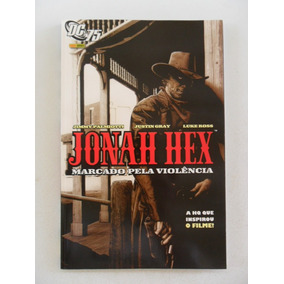 Jonah Hex Vol 1! Marcado Pela Violência! Panini Jul 2010!