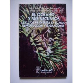 El Océano Y Sus Recursos 7 Flujos De Energía En El Mar 1997