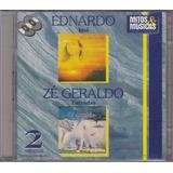 Ednardo - Cd Imã / Zé Geraldo - Cd Estradas - 2 Cds