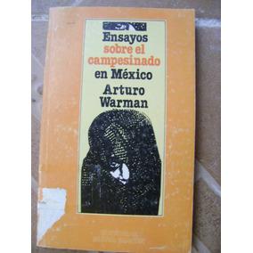 F4 Ensayos Sobre El Campesinado En Mexico. Arturo Warman