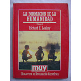 La Formación De La Humanidad. Vol 1 - Richard E. Leakey