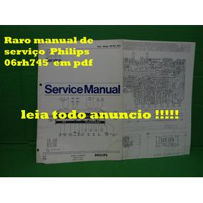 Raro Manual De Serviço Philips 06rh745 Rh745 Rh 745 Em Pdf