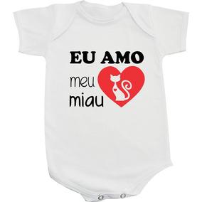 5c618f6f84 Body De Bebê Ou Camiseta Infantil Eu Amo Meu Miau 4 Patas