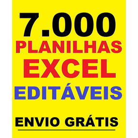 7000 Planilhas Excel 100% Editáveis Frete Grátis - Download