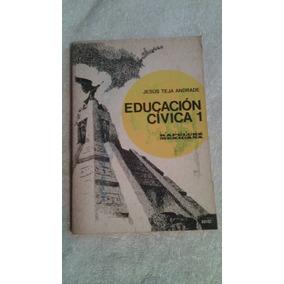Libro Educación Cívica 1, Jesús Teja Andrade.