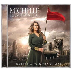 Cd Michelle Nascimento - Batalha Contra O Mal - Frete Gratis