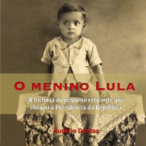O Menino Lula Livro Novo Lacrado