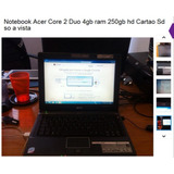 Notebook Acer Core 2 Duo 4gb Ram 250hd Cartao Sd So Venda