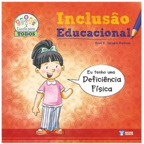 Livro Inclusão Educacional / Eu Tenho Deficiência Física
