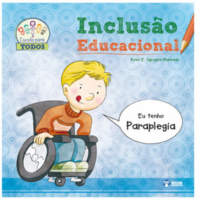 Livro Inclusão Educacional / Eu Tenho Paraplegia