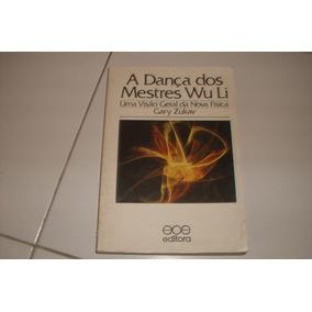A Dança Dos Mestres Wu Li Uma Visão Geral Da Nova Física.#