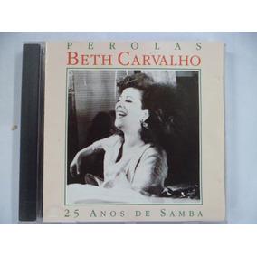 Cd Nac - Beth Carvalho - Pérolas - 25 Anos De Samba Frete 10
