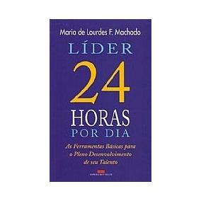 Líder 24 Horas Por Dia - Maria De Lourdes F. Machado
