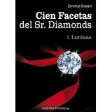 Cien Facetas Del Sr Diamonds 3 Libros Romantico Eroticos Pdf