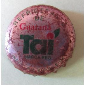 Tampinha Antiga Guaraná Taí - Rara - A2