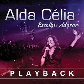 Alda Célia - Escolhi Adorar - Ao Vivo - Cd Playback