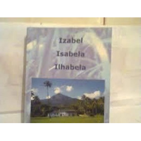 Izabel Isabela Ilhabela Maria Luiza Azevedo Bittencourt