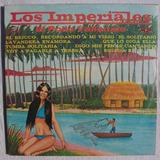 Los Imperiales. El Pollo Vallenato. Disco L.p. Sellado 1981