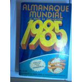 Almanaque Mundial 1985 Mxa