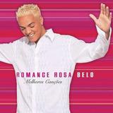 Cd Belo - Romance Rosa - Melhores Canções - Novo Lacrado