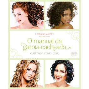 O Manual Da Garota Cacheada O Método Curly Girl Lorraine M.