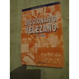 Libro Diccionario Velezano - Velez Sarsfield