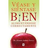 Libro Véase Y Siéntase Bien, Dr. Erasmo Ambriz Zavala.