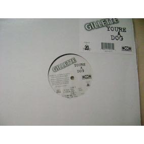 Gillette- You´re A Dog- Acetato Importado - Club Mix c7ee7085617
