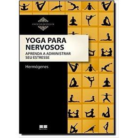 Yoga Para Nervosos Livro José Hermogenes - Frete 12 Reais