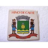 Compacto Hino De Caeté Minas Gerais,banda E Coral