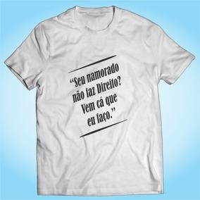 Camisa Seu Namorado Não Faz Direito Engraçada Personalizada 6e227e58ca7
